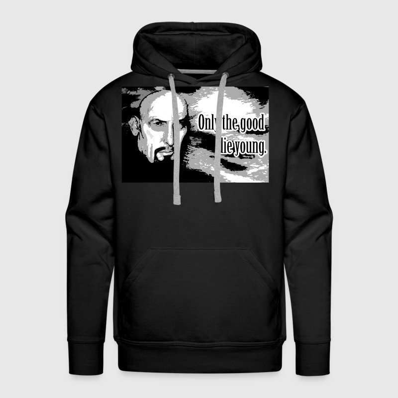 Only The Good Die Young - Men's Premium Hoodie