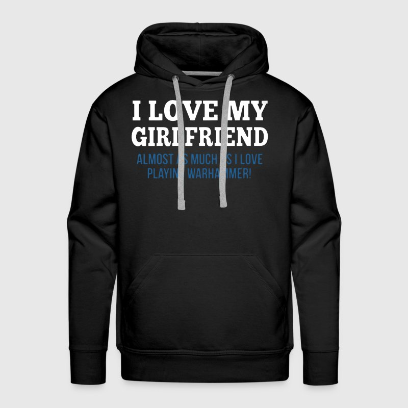 Girlfriend And  Warhammer - Men's Premium Hoodie
