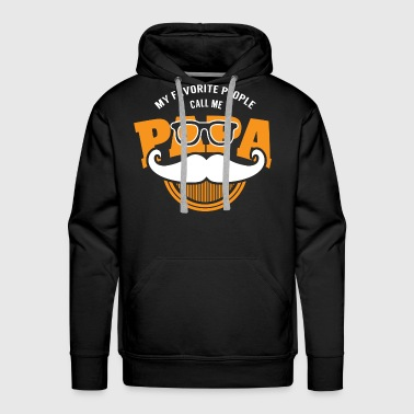 My Favorite People Call Me PAPA - Men's Premium Hoodie