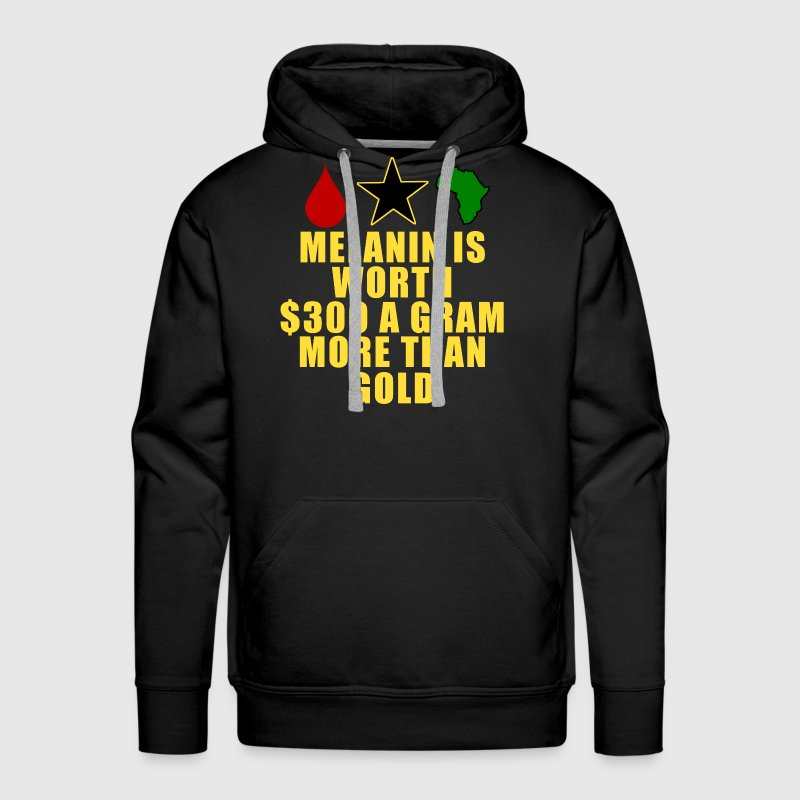 Melanin is worth $300 a gram more than gold Black  - Men's Premium Hoodie