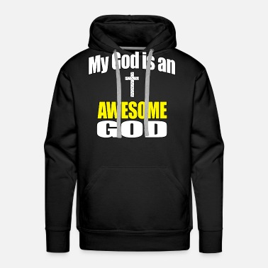 NEW! My GOD is an AWESOME God - Men's Premium Hoodie