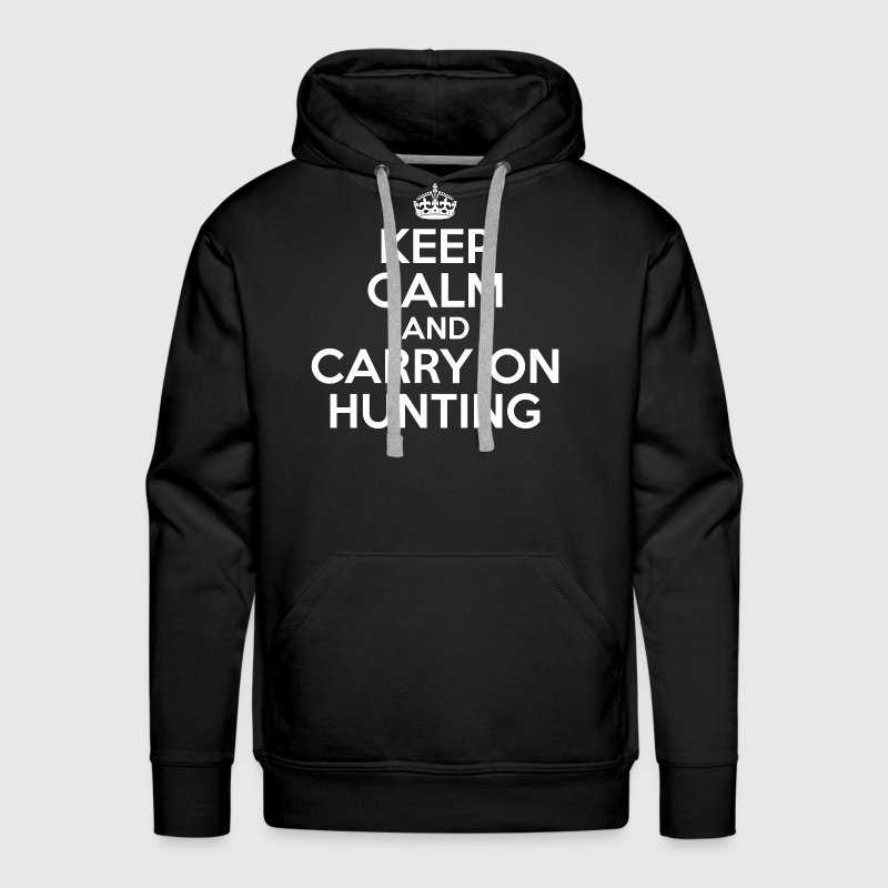 Keep Calm and Carry On Hunting Sweatshirt, Hoodie - Men's Premium Hoodie