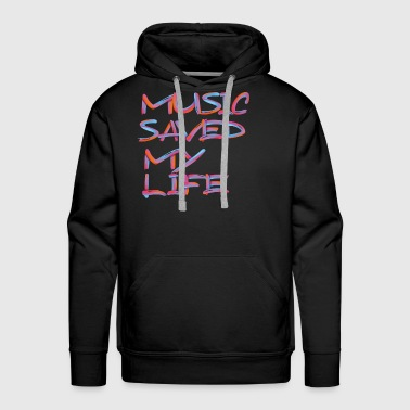 MUSIC SAVED MY LIFE 3 - Men's Premium Hoodie