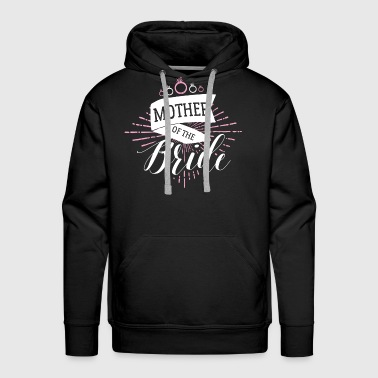 Marriage - Mother Of the Bride Colored - Men's Premium Hoodie