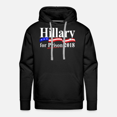 Prison Hillary for prison 2018 - Men's Premium Hoodie