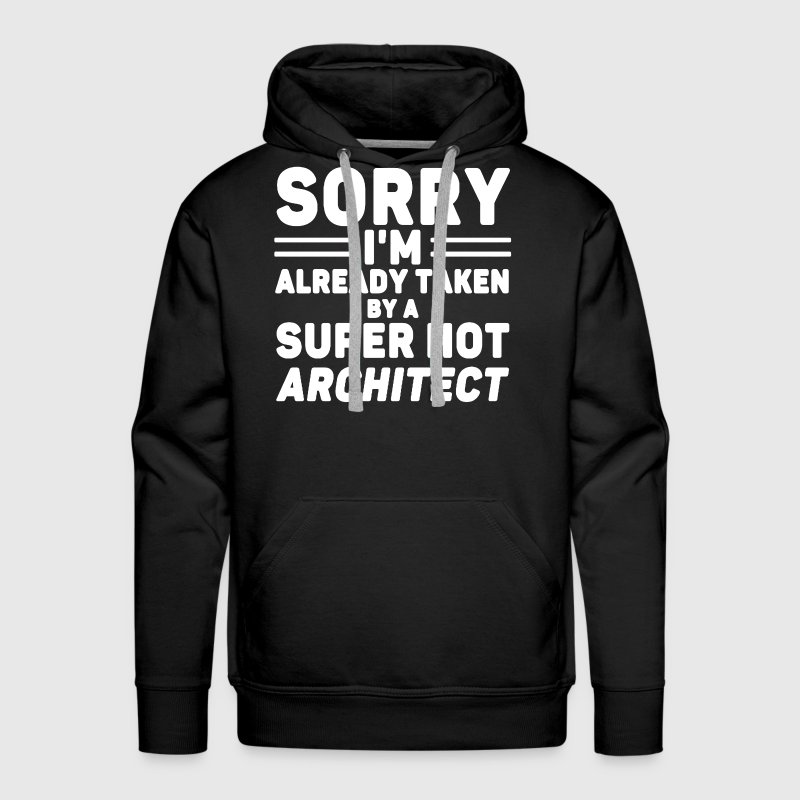 Taken By Super Hot Architect - Men's Premium Hoodie