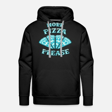 Pizzeria More Pizza Please Pizza Pizza Pieces - Men's Premium Hoodie
