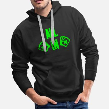 Playing Card Poker ALL IN Karten Pik Texas Holdem - Men's Premium Hoodie