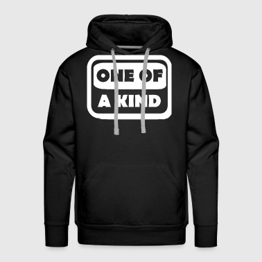 Kind - One Of A Kind - Men's Premium Hoodie
