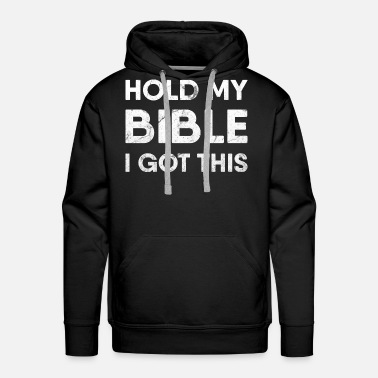 Jesus Christ Hold My Bible - Christ Jesus Bibel - Men's Premium Hoodie