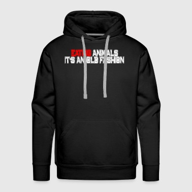 Old Fashioned Eating animals it's an old fashion - Men's Premium Hoodie