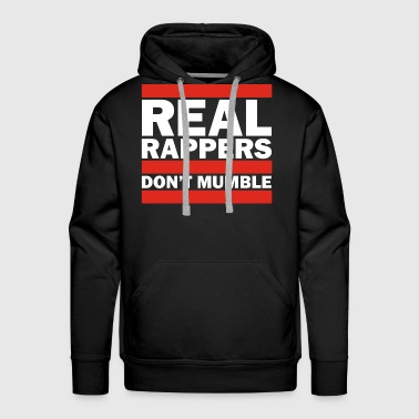 Real Rappers Don't Mumble - Old School Hip Hop Rap - Men's Premium Hoodie