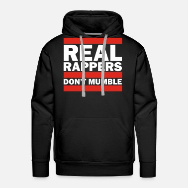 Mc Real Rappers Don't Mumble - Old School Hip Hop Rap - Men's Premium Hoodie