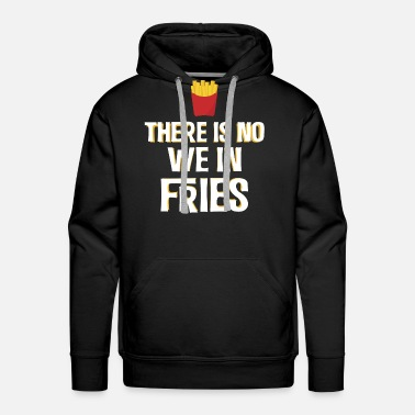 Cheese Fries No We Red Box Funny Gift - Men's Premium Hoodie
