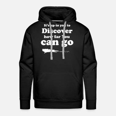 Strange It's up to you to discover how far you can go - Men's Premium Hoodie
