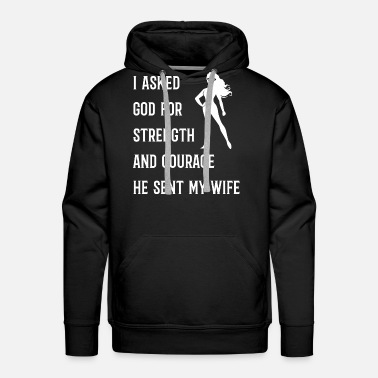 Husband Husband - The God Sent Me My Wife Funny Husband - Men's Premium Hoodie