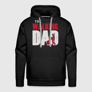 Father's Day - The Walking Dad 1 - Men's Premium Hoodie