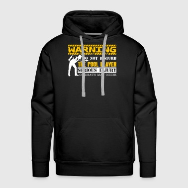 Pool Do Not Disturb The Pool Player - Men's Premium Hoodie