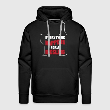 Everything Happens For A Riesling Winemaker  - Men's Premium Hoodie