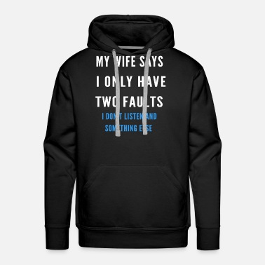 Baseball My Wife Says I Have Two Faults Shirt - Men's Premium Hoodie