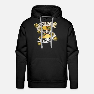 Tuesday You had me at tacos - Men's Premium Hoodie