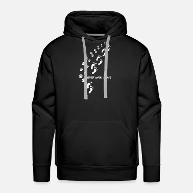 Alone never walk alone dad t shirts - Men's Premium Hoodie