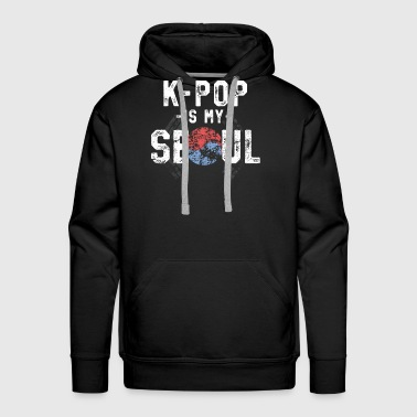 K-Pop Is My Soul - Seoul South Korea Merchandise - Men's Premium Hoodie