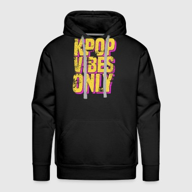 K-Pop Vibes Only Korean Music Merchandise - Men's Premium Hoodie