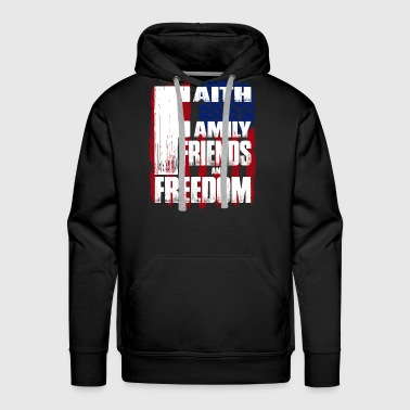 Faith Family Friends And Freedom T Shirt - Men's Premium Hoodie