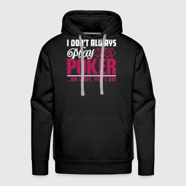 Play Poker Play Poker Shirt - Men's Premium Hoodie