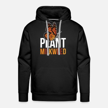 Habitat Milkweed design Gift for Monarch Butterfly Nature - Men's Premium Hoodie