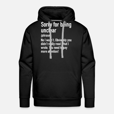 Employee Of Month Sorry 4 Being Unclear | Office Email Phrases Lingo - Men's Premium Hoodie
