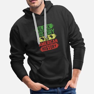 162814d72b3 Pickles SweatshirtBeloved Shirts presents the Pickles Sweatshirt. Martin  Luther King Black History Is American History - Men s Premium Hoodie