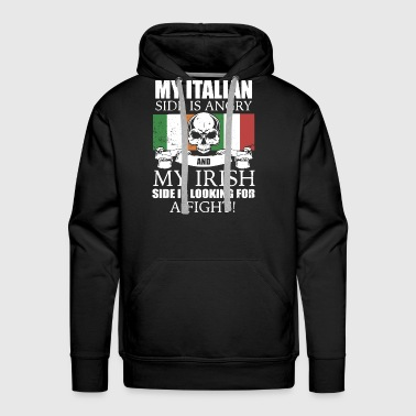 My italian side is angry and my irish side is look - Men's Premium Hoodie