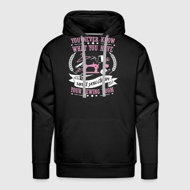 Clean What It Is You never know what you have until you clean your - Men's Premium Hoodie