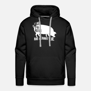 Jake I Like Pig Butts And I Cannot Lie Farm Food Bacon - Men's Premium Hoodie