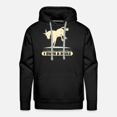 Mule You cant scare me I own a mule horse t shirts - Men's Premium Hoodie
