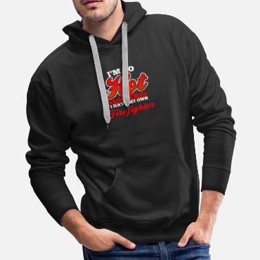 Axe Im A Firefighter I'm So Hot Gift - Men's Premium Hoodie