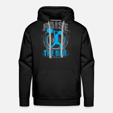 Crossfit Raise The Bar - Crossfit and Weightlifting - Men's Premium Hoodie