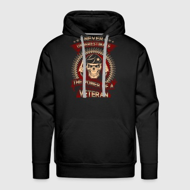 Veteran The power of a Army Veteran - Never underestimat - Men's Premium Hoodie