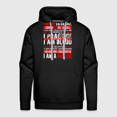 Hunter - I do not practice to be perfect - Men's Premium Hoodie