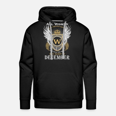 Created Equal only the best are born in December - Men's Premium Hoodie