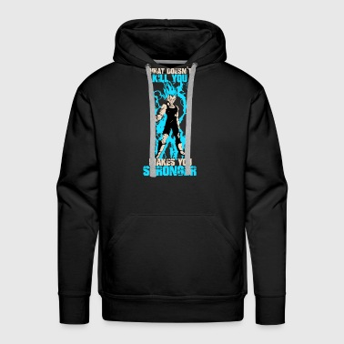 Vegeta - What doesn't kill you makes you stronge - Men's Premium Hoodie