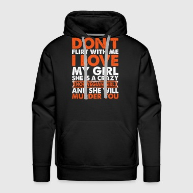 Dont Flirt With Me I Love My Norwegian Girl - Men's Premium Hoodie