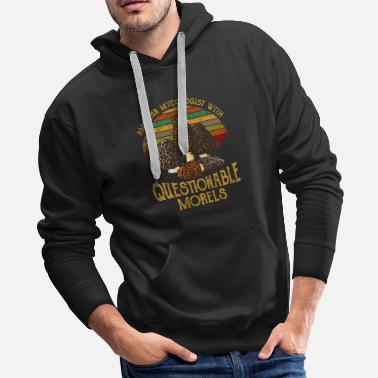Typography Amateur Mycologist With Questionable Morels - Men's Premium Hoodie