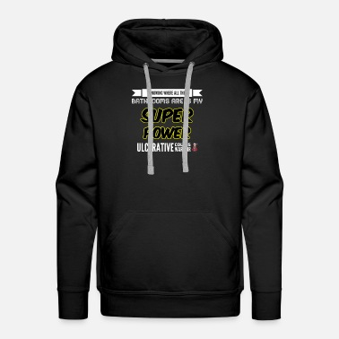 Bathroom Ulcerative Colitis I Run to the Bathroom - Men's Premium Hoodie