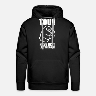 Lost You Have Just Lost The Game Funny - Men's Premium Hoodie