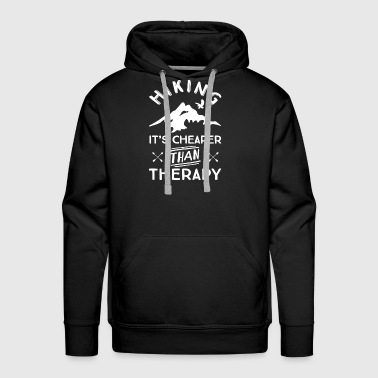 hiking its cheaper than therapy - Men's Premium Hoodie