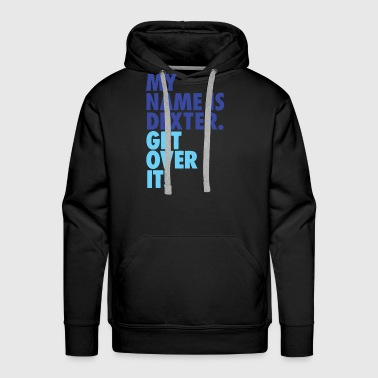 Cool My Name is DEXTER - Men's Premium Hoodie