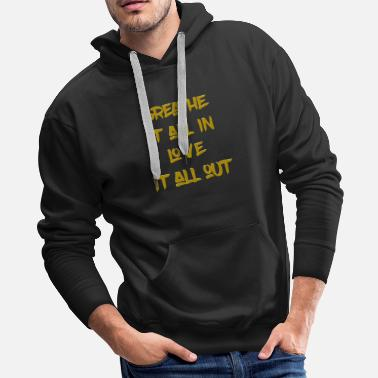 Out Breathe it all in - Love it all out - Men's Premium Hoodie